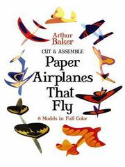 Cut and Assemble Paper Airplanes That Fly 0 9780486243023 0486243028