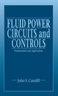 Fluid Power Circuits and Controls 1st Edition 9781420041330 1420041339