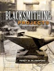 Blacksmithing Projects 0 9780486452760 048645276X