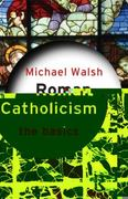 Roman Catholicism: The Basics 1st Edition 9780203499061 0203499069