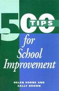 500 Tips for School Improvement 1st edition 9780749422301 0749422300