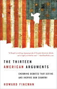 The Thirteen American Arguments 1st Edition 9781400065448 1400065445