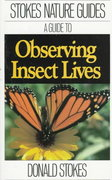 Stokes Guide to Observing Insect Lives 1st Edition 9780316817271 0316817279