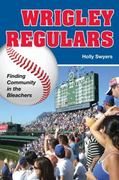 Wrigley Regulars 1st Edition 9780252077401 0252077407