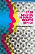 Case Studies in Public Health Ethics 2nd Edition 9780875531946 0875531946