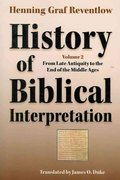 History of Biblical Interpretation 0 9781589834552 1589834550