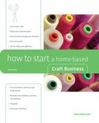 How to Start a Home-Based Craft Business 5th edition 9780762744008 0762744006