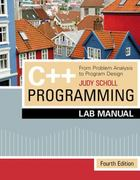 Lab Manual for C++ Programming: From Problem Analysis to Program Design 4th edition 9781423902171 1423902173