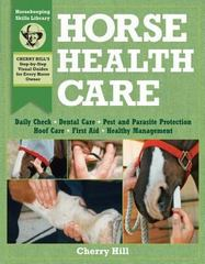 Horse Health Care 1st Edition 9780882669557 0882669559