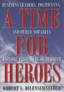 A Time for Heroes 0 9781597770002 1597770000