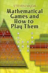 Mathematical Games and How to Play Them 0 9780486462776 0486462773