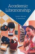 Academic Librarianship 1st Edition 9781555707026 1555707025