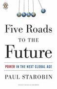 Five Roads to the Future 1st Edition 9780143117360 014311736X