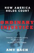 Ordinary Injustice 1st edition 9780805092271 0805092277
