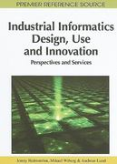 Industrial Informatics Design, Use, and Innovation 0 9781615206926 1615206922