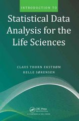 Introduction to Statistical Data Analysis for the Life Sciences 0 9781439894866 1439894868