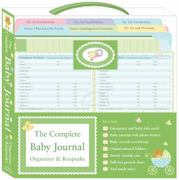 The Complete Baby Journal, Organizer and Keepsake 2nd edition 9781936061006 1936061007