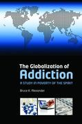 The Globalization of Addiction 1st edition 9780199588718 0199588716
