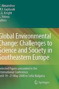 Global Environmental Change - Challenges to Science and Society in Southeastern Europe 1st edition 9789048186945 9048186943