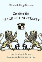 Creating the Market University 1st Edition 9781400840472 1400840473