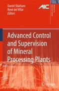 Advanced Control and Supervision of Mineral Processing Plants 1st edition 9781849961059 1849961050