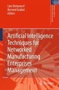 Artificial Intelligence Techniques for Networked Manufacturing Enterprises Management 1st edition 9781849961189 1849961182