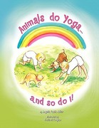 Animals Do Yoga and So Do I 0 9781441584717 1441584714