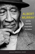 Albert Murray and the Aesthetic Imagination of a Nation 0 9780817316976 0817316973