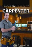 A Career as a Carpenter 1st edition 9781435894723 1435894723