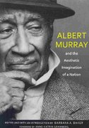 Albert Murray and the Aesthetic Imagination of a Nation 0 9780817355937 0817355936