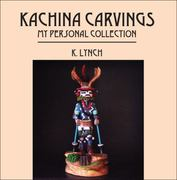 Kachina Carvings My Personal Collection 0 9781432746957 1432746952
