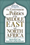 The Government and Politics of the Middle East and North Africa 6th edition 9780813344492 0813344492