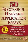 50 Successful Harvard Application Essays 3rd edition 9780312624385 0312624387