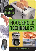 A Field Guide to Household Technology 0 9781556526701 1556526709