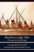 Blackfoot Lodge Tales (Second Edition) 2nd edition 9780803271098 0803271093