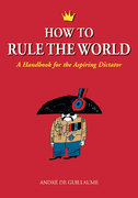 How to Rule the World 1st Edition 9781556525872 1556525877