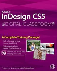 InDesign CS5 Digital Classroom, (Book and Video Training) 1st Edition 9780470607817 0470607815
