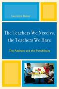 The Teachers We Need vs. the Teachers We Have 0 9781607097020 1607097028