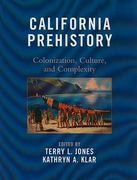 California Prehistory 1st Edition 9780759119604 0759119600