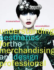 Understanding Aesthetics for the Merchandising and Design Professional 2nd Edition 9781563678097 1563678098