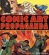 Comic Art Propaganda 1st edition 9780312596798 0312596790