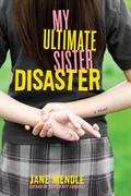 My Ultimate Sister Disaster 1st edition 9780312369040 0312369042