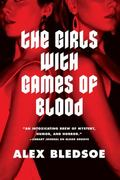 The Girls with Games of Blood 1st edition 9780765323842 0765323842