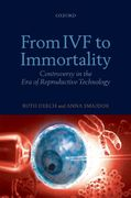 From IVF to Immortality 1st edition 9780199219797 0199219796