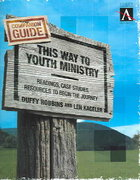 This Way to Youth Ministry--Companion Guide 1st Edition 9780310255277 0310255279