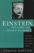 Einstein, History, And Other Passions 0 9780201407167 0201407167