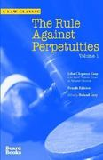 The Rule Against Perpetuities, Fourth Edition, Vol. 1 4th edition 9781587981159 1587981157