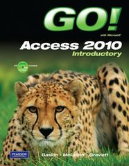 GO! with Microsoft Access 2010 Introductory 1st edition 9780132454643 0132454645