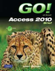 GO! with Microsoft Access 2010 Brief 1st edition 9780136122470 0136122477