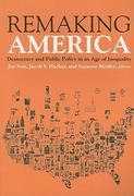 Remaking America: Democracy and Public Policy in and Age of Inequality 1st Edition 9780871548160 087154816X